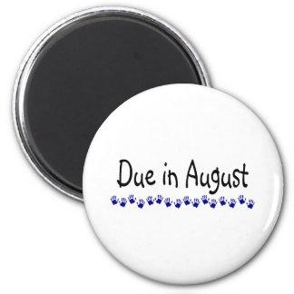 Due In August 2 Inch Round Magnet