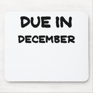 Due in December.png Mouse Pad