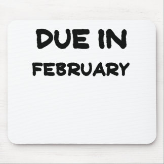 Due in February.png Mouse Pad