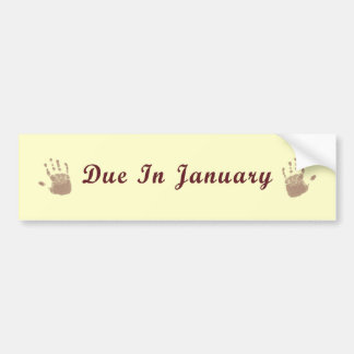 Due In January Bumpersticker Car Bumper Sticker