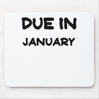 Due in January.png Mouse Pad