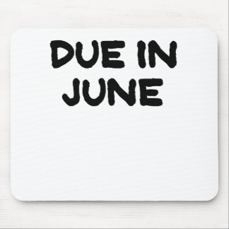 Due in June.png Mouse Pad