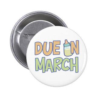 Due In March 2 Inch Round Button