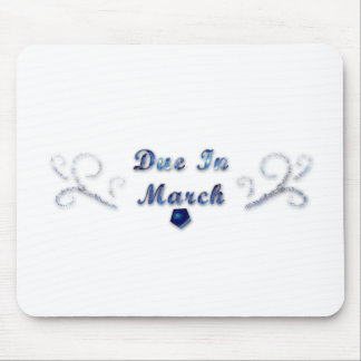 Due In March Mouse Pad
