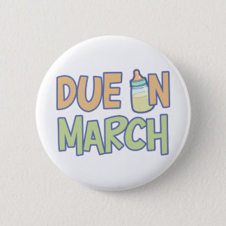 Due In March Pinback Button
