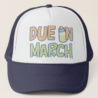 Due In March Trucker Hat