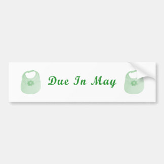 Due In May Bumper Sticker