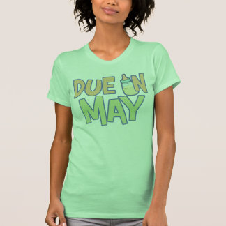 Due In May Tee Shirts