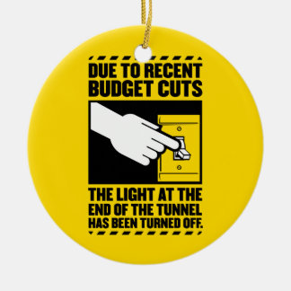 Due to Budget Cuts, the Light at the end of the Tu Double-Sided Ceramic Round Christmas Ornament