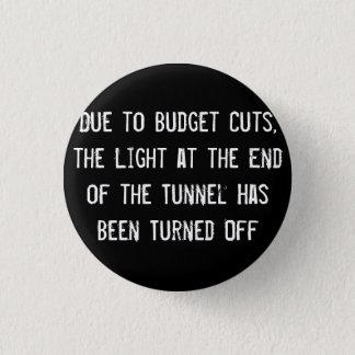Due to Budget Cuts, the Light at the End of the Tu Pinback Button