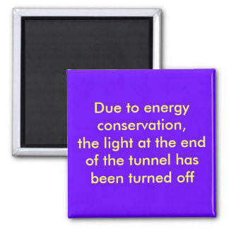 Due to energy conservation, the light at the en... 2 inch square magnet