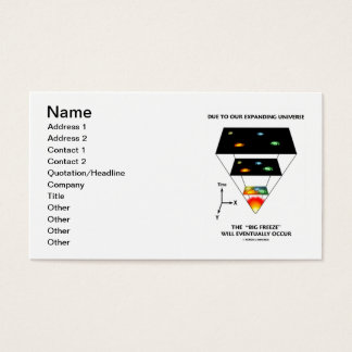 """Due To Our Expanding Universe """"Big Freeze"""" Occur Business Card"""
