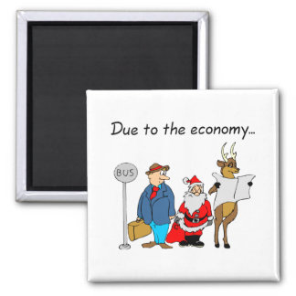 Due To The Economy Santa Magnet
