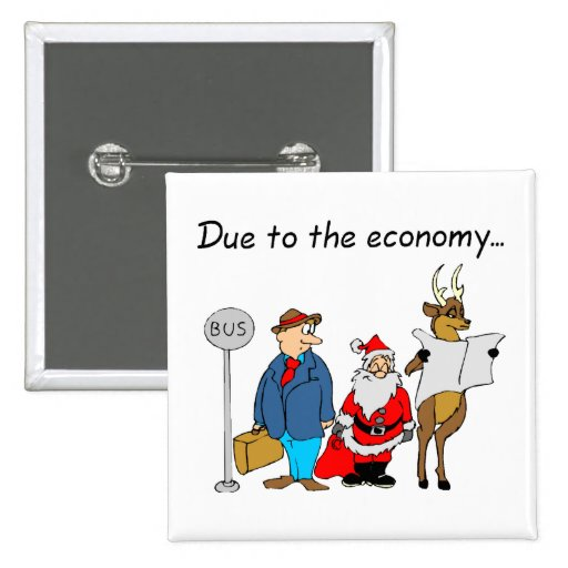 Due To The Economy Santa Pinback Button
