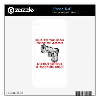 Due To The High Cost Of Ammo No Warning Shot Decal For iPhone 4