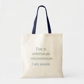 Due to Unfortunate Circumstances I am Awake Quote Tote Bag