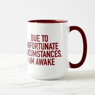 due to unfortunate circumstances... mug