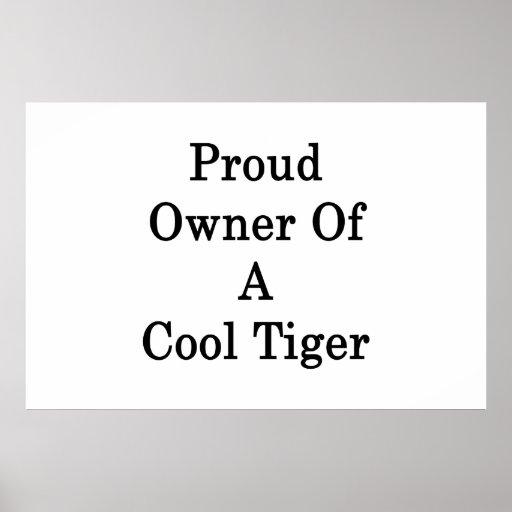 Dueño orgulloso de un tigre fresco póster