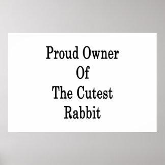 Dueño orgulloso del conejo más lindo posters