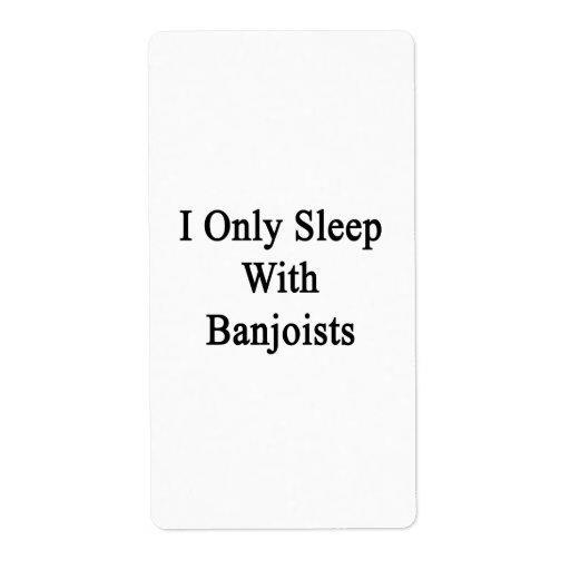 Duermo solamente con los Banjoists Etiquetas De Envío
