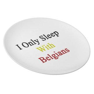 Duermo solamente con los belgas plato