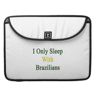 Duermo solamente con los brasilen os fundas macbook pro