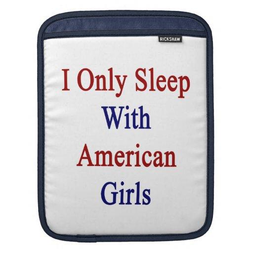 Duermo solamente con los chicas americanos fundas para iPads
