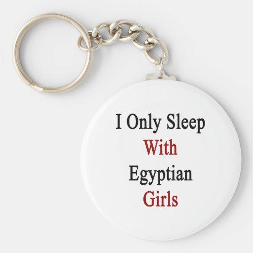 Duermo solamente con los chicas egipcios llavero