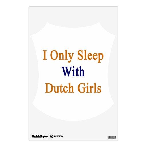 Duermo solamente con los chicas holandeses
