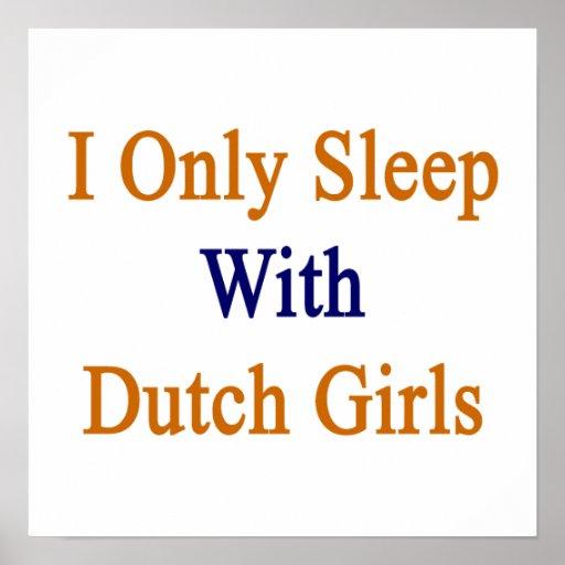 Duermo solamente con los chicas holandeses posters
