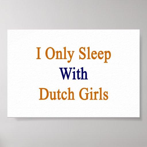 Duermo solamente con los chicas holandeses impresiones