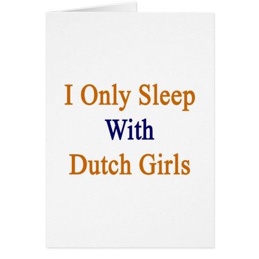 Duermo solamente con los chicas holandeses felicitaciones