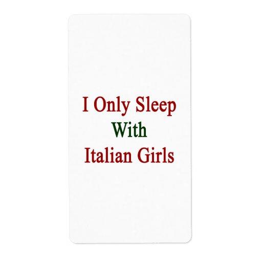 Duermo solamente con los chicas italianos etiqueta de envío