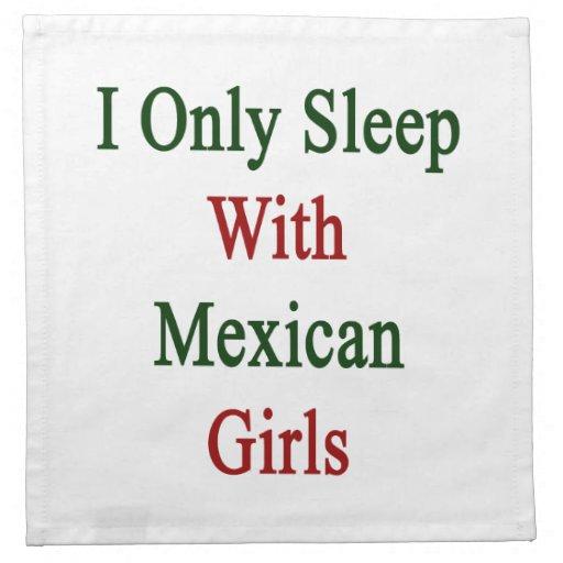 Duermo solamente con los chicas mexicanos servilleta