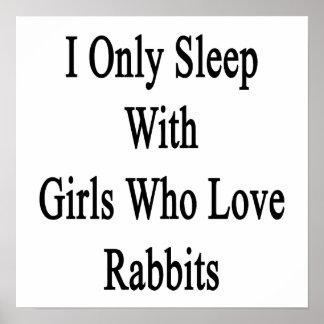 Duermo solamente con los chicas que aman conejos impresiones