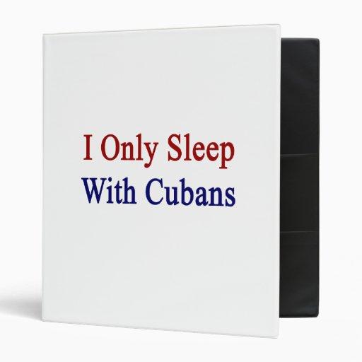 Duermo solamente con los cubanos