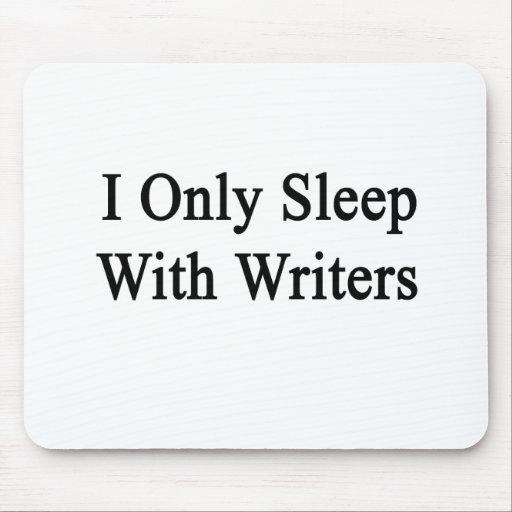 Duermo solamente con los escritores tapete de ratón