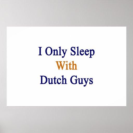 Duermo solamente con los individuos holandeses posters