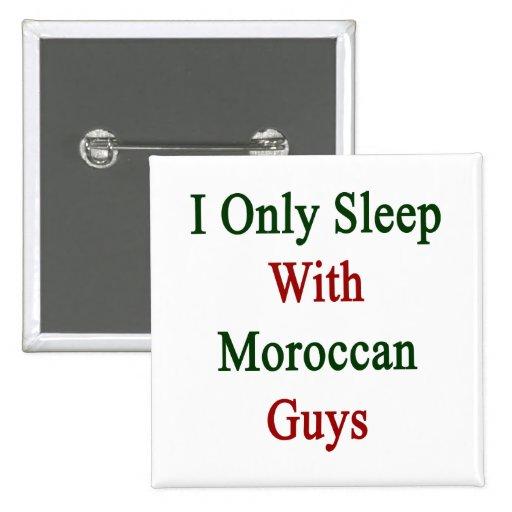 Duermo solamente con los individuos marroquíes pin