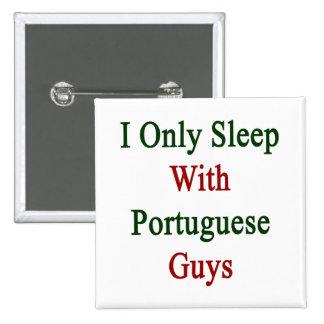 Duermo solamente con los individuos portugueses pins