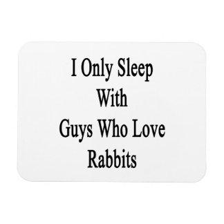 Duermo solamente con los individuos que aman conej imanes flexibles