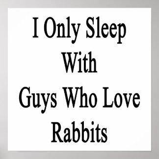 Duermo solamente con los individuos que aman conej impresiones