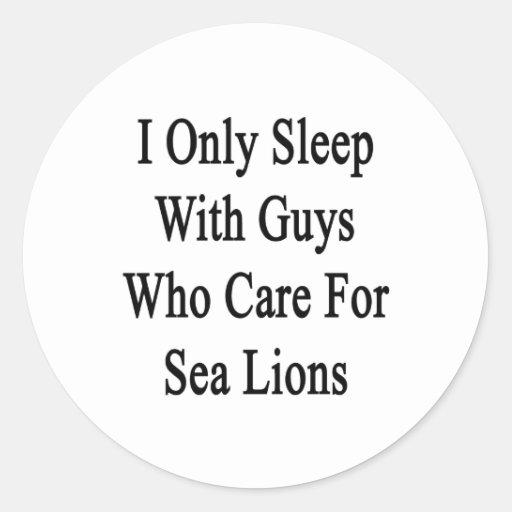 Duermo solamente con los individuos que cuidan pegatinas redondas