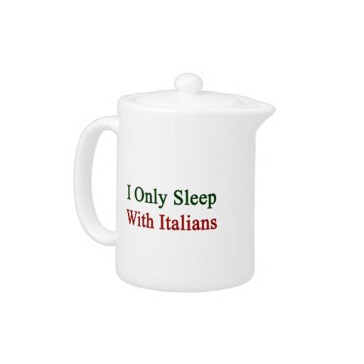 Duermo solamente con los italianos