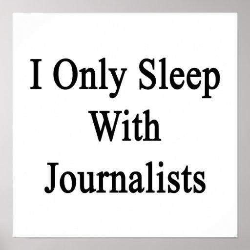 Duermo solamente con los periodistas poster