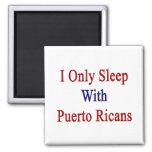 Duermo solamente con los puertorriqueños imán de nevera
