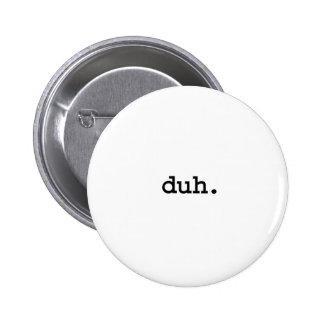 duh. button