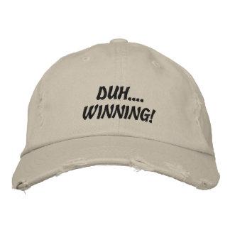 Duh…. ¡El ganar! Gorra De Béisbol