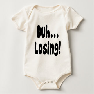 Duh ... Losing! Baby Bodysuit