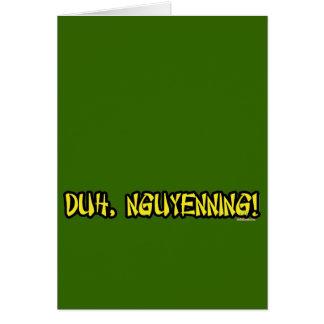Duh, Nguyenning! Card
